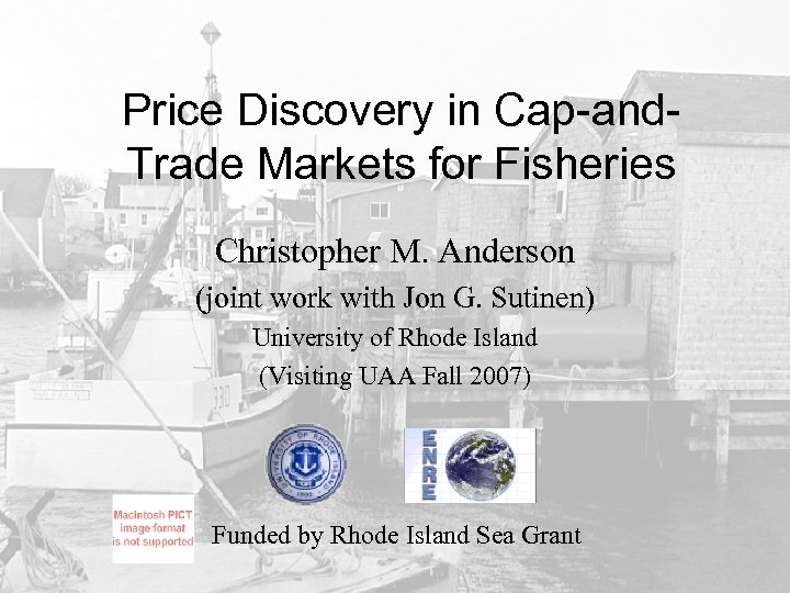 Price Discovery in Cap-and. Trade Markets for Fisheries Christopher M. Anderson (joint work with