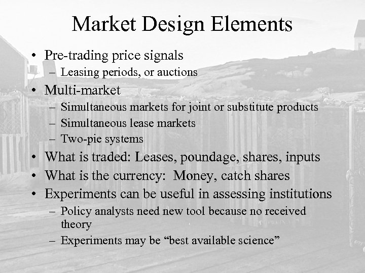 Market Design Elements • Pre-trading price signals – Leasing periods, or auctions • Multi-market