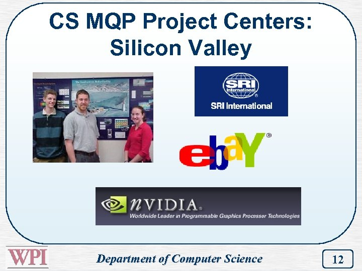 CS MQP Project Centers: Silicon Valley Department of Computer Science 12