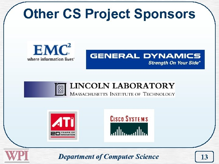 Other CS Project Sponsors Department of Computer Science 13