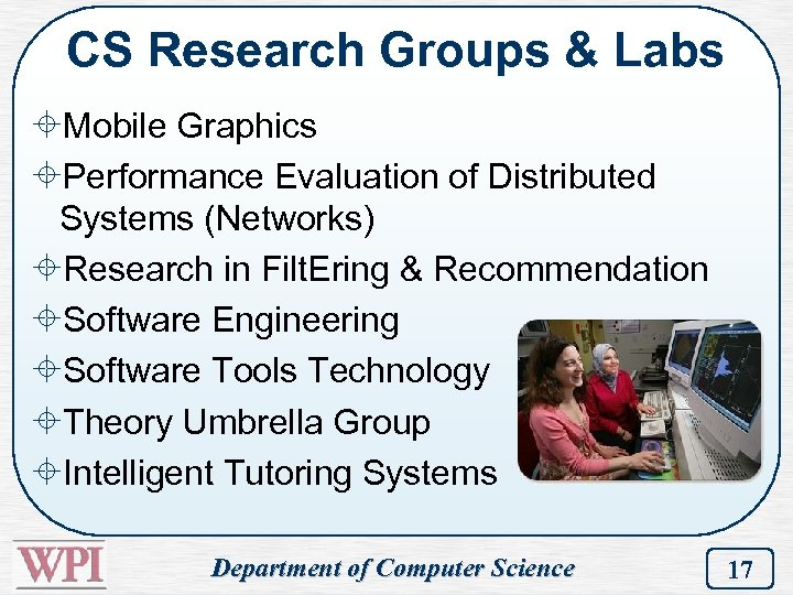 CS Research Groups & Labs ±Mobile Graphics ±Performance Evaluation of Distributed Systems (Networks) ±Research