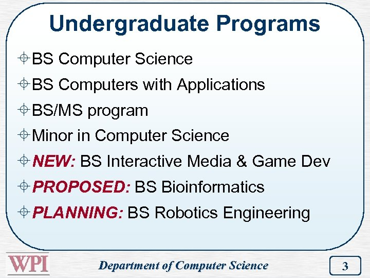 Undergraduate Programs ±BS Computer Science ±BS Computers with Applications ±BS/MS program ±Minor in Computer