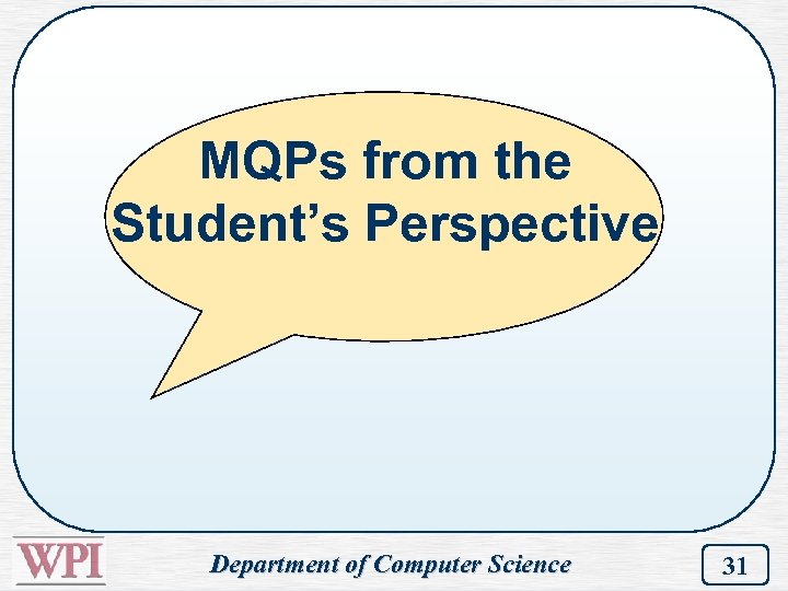 MQPs from the Student's Perspective Department of Computer Science 31