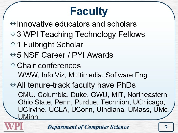 Faculty ±Innovative educators and scholars ± 3 WPI Teaching Technology Fellows ± 1 Fulbright