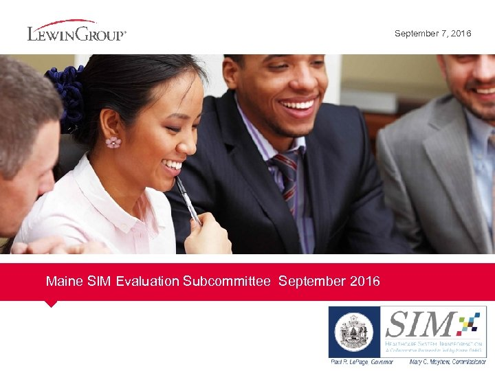 September 7, 2016 Maine SIM Evaluation Subcommittee September 2016
