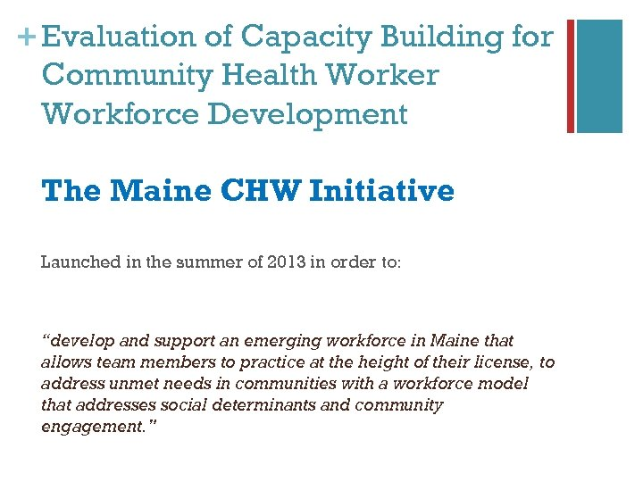 + Evaluation of Capacity Building for Community Health Worker Workforce Development The Maine CHW