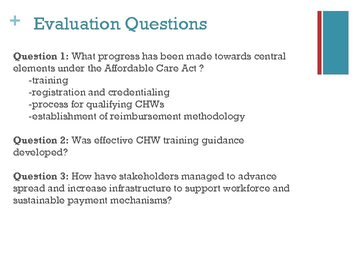 + Evaluation Questions Question 1: What progress has been made towards central elements under