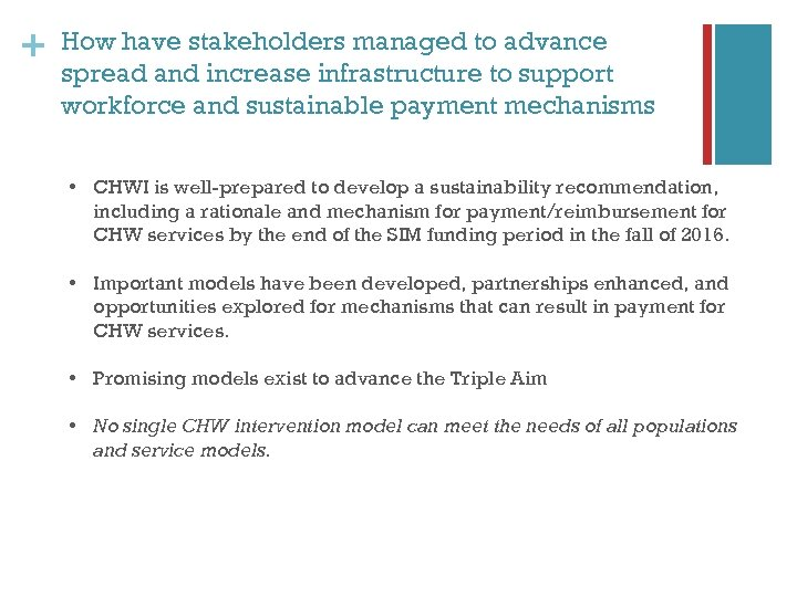 + How have stakeholders managed to advance spread and increase infrastructure to support workforce