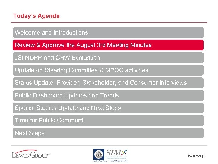 Today's Agenda Welcome and Introductions Review & Approve the August 3 rd Meeting Minutes