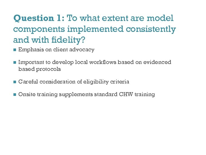 Question 1: To what extent are model components implemented consistently and with fidelity? n