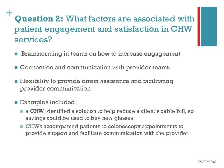 + Question 2: What factors are associated with patient engagement and satisfaction in CHW