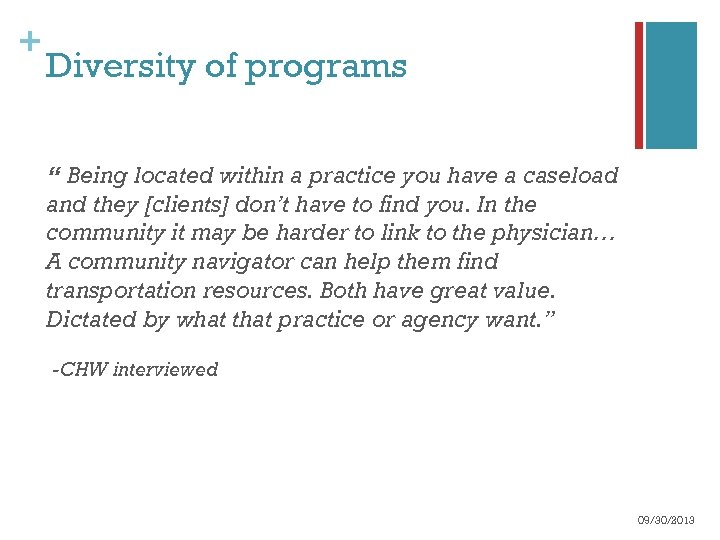 "+ Diversity of programs "" Being located within a practice you have a caseload"