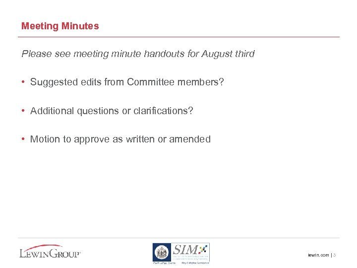 Meeting Minutes Please see meeting minute handouts for August third • Suggested edits from
