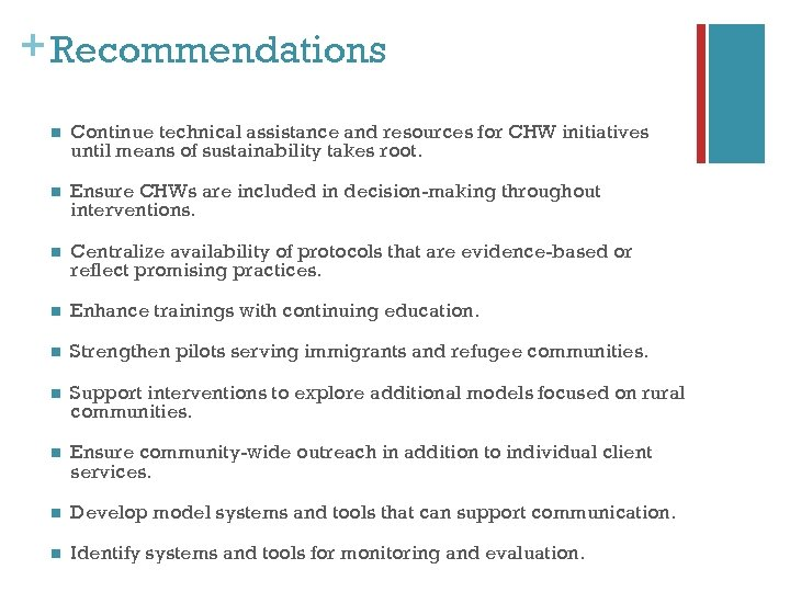 + Recommendations n Continue technical assistance and resources for CHW initiatives until means of