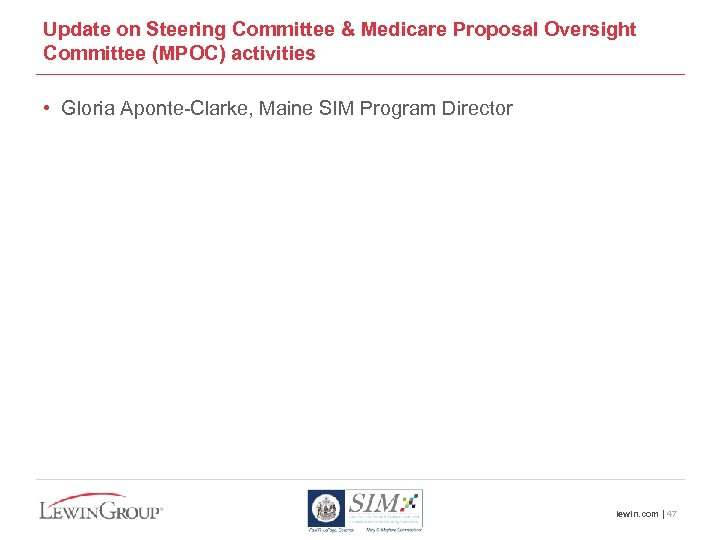 Update on Steering Committee & Medicare Proposal Oversight Committee (MPOC) activities • Gloria Aponte-Clarke,