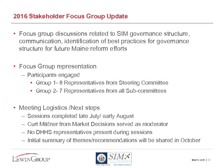 2016 Stakeholder Focus Group Update • Focus group discussions related to SIM governance structure,