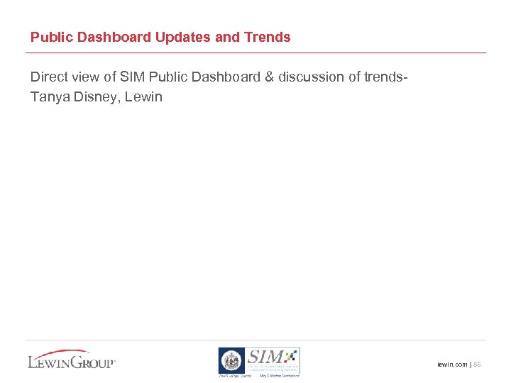Public Dashboard Updates and Trends Direct view of SIM Public Dashboard & discussion of