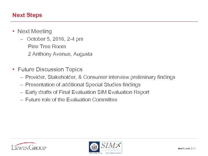 Next Steps • Next Meeting – October 5, 2016, 2 -4 pm Pine Tree