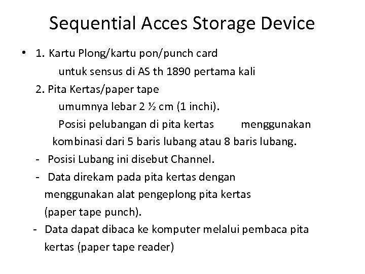 Sequential Acces Storage Device • 1. Kartu Plong/kartu pon/punch card untuk sensus di AS