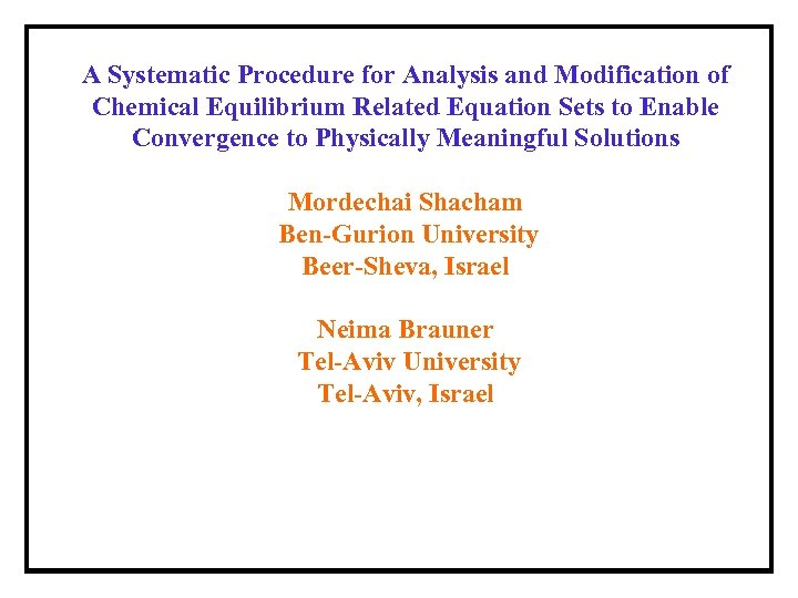 A Systematic Procedure for Analysis and Modification of Chemical Equilibrium Related Equation Sets to