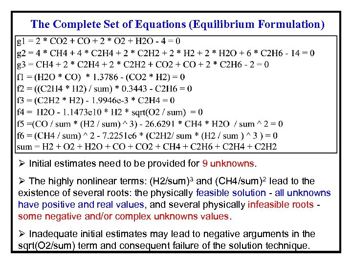 The Complete Set of Equations (Equilibrium Formulation) Ø Initial estimates need to be provided