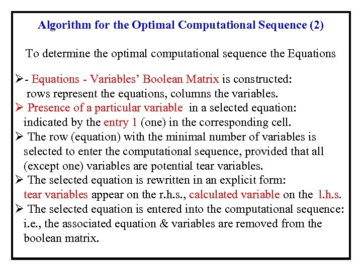 Algorithm for the Optimal Computational Sequence (2) To determine the optimal computational sequence the