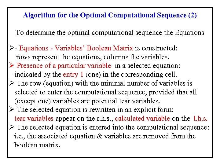 Algorithm for the Optimal Computational Sequence (2) To determine the optimal computational sequence the