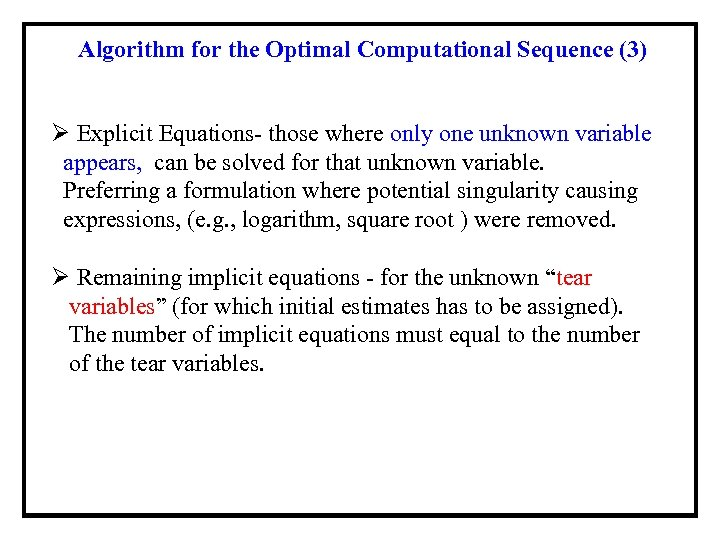 Algorithm for the Optimal Computational Sequence (3) Ø Explicit Equations- those where only one