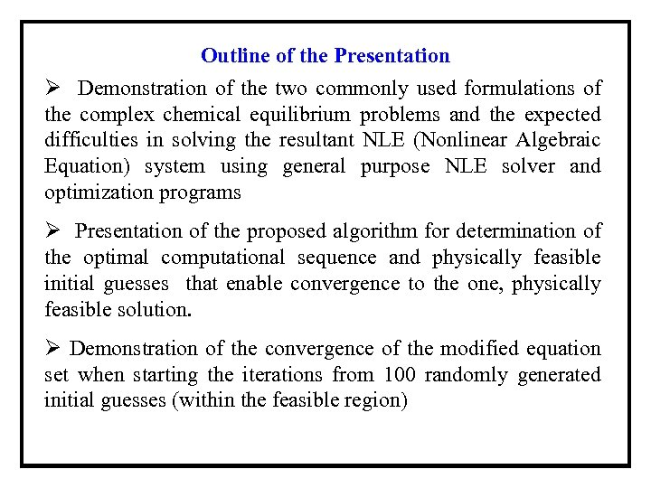 Outline of the Presentation Ø Demonstration of the two commonly used formulations of the