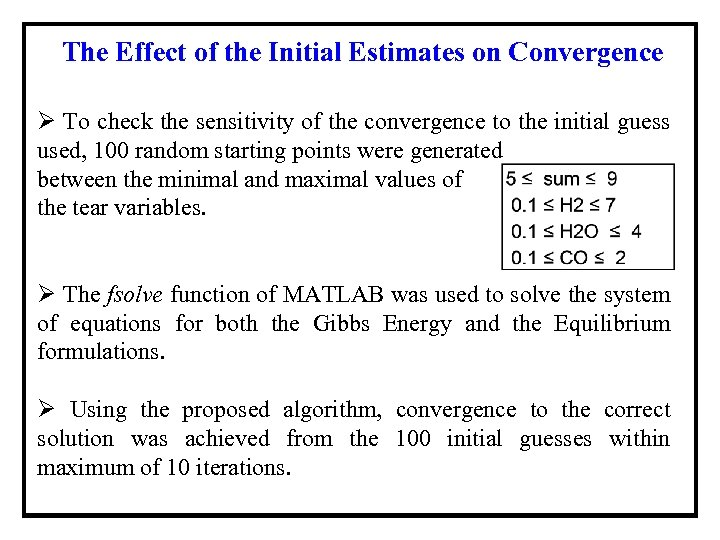 The Effect of the Initial Estimates on Convergence Ø To check the sensitivity of
