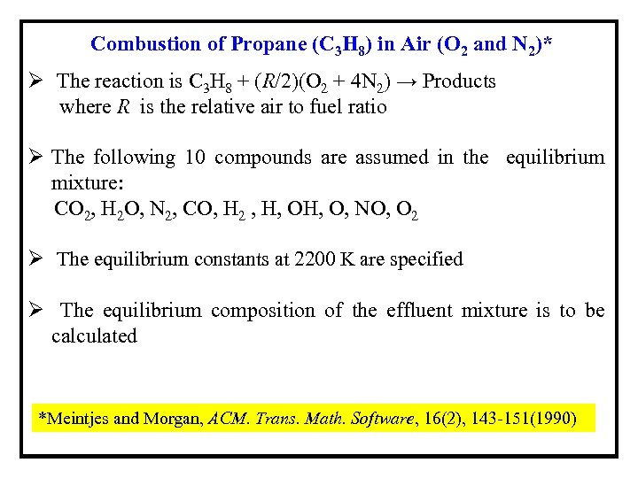 Combustion of Propane (C 3 H 8) in Air (O 2 and N 2)*