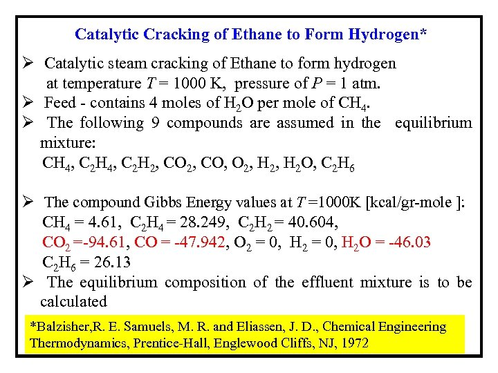 Catalytic Cracking of Ethane to Form Hydrogen* Ø Catalytic steam cracking of Ethane to