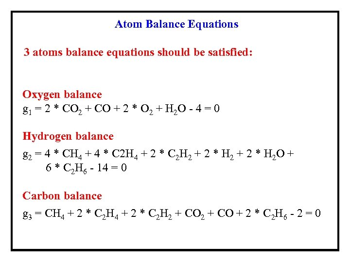 Atom Balance Equations 3 atoms balance equations should be satisfied: Oxygen balance g 1