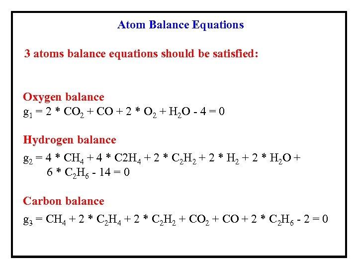 Atom Balance Equations 3 atoms balance equations should be satisfied: Oxygen balance g 1