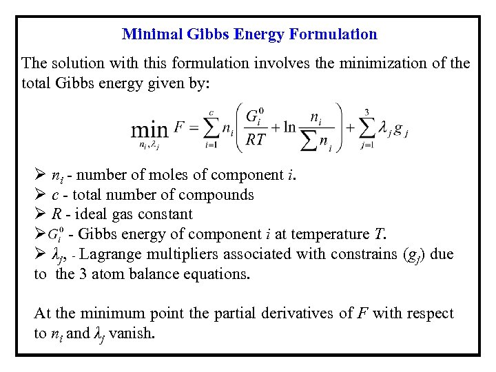 Minimal Gibbs Energy Formulation The solution with this formulation involves the minimization of the