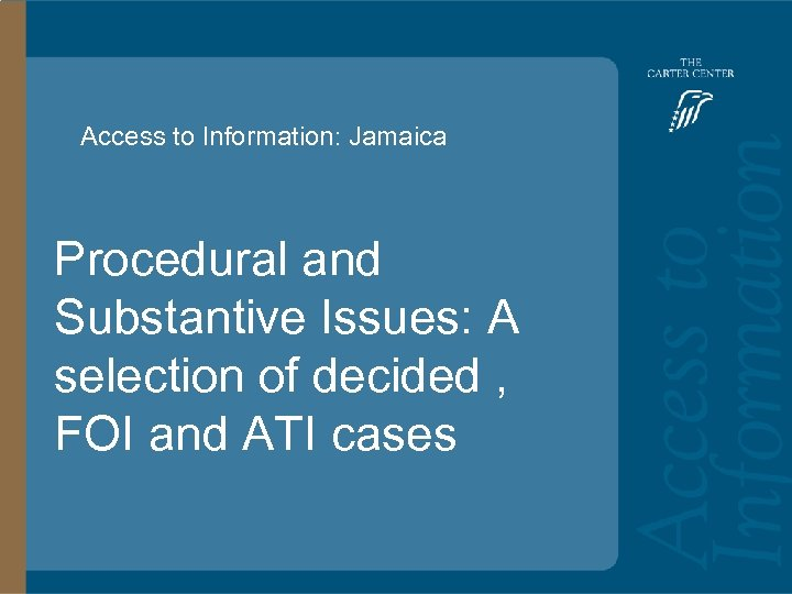 Access to Information: Jamaica Access to Information: Procedural and Substantive Issues: A selection of