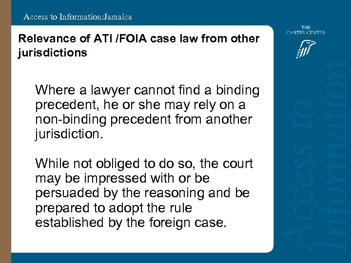 Access to Information: Jamaica Relevance of ATI /FOIA case law from other jurisdictions Where