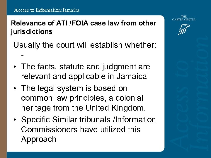 Access to Information: Jamaica Relevance of ATI /FOIA case law from other jurisdictions Usually