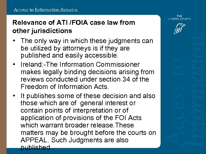 Access to Information: Jamaica Relevance of ATI /FOIA case law from other jurisdictions •