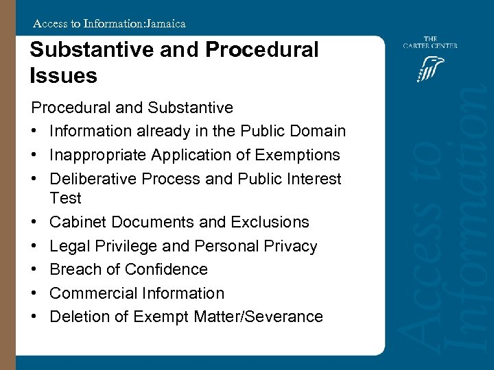 Access to Information: Jamaica Substantive and Procedural Issues Procedural and Substantive • Information already