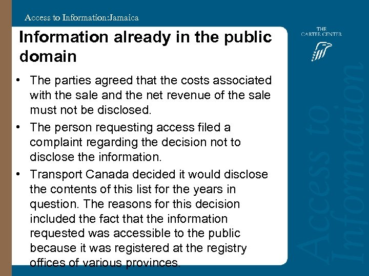 Access to Information: Jamaica Information already in the public domain • The parties agreed