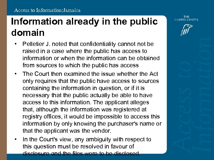 Access to Information: Jamaica Information already in the public domain • Pelletier J. noted