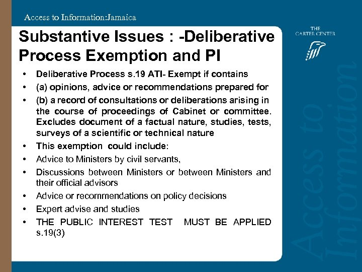 Access to Information: Jamaica Substantive Issues : -Deliberative Process Exemption and PI • •