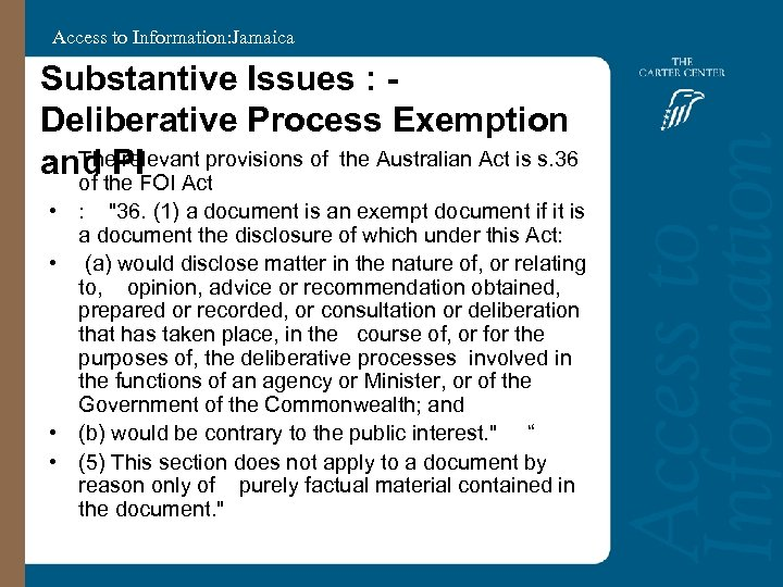 Access to Information: Jamaica Substantive Issues : Deliberative Process Exemption • The relevant provisions