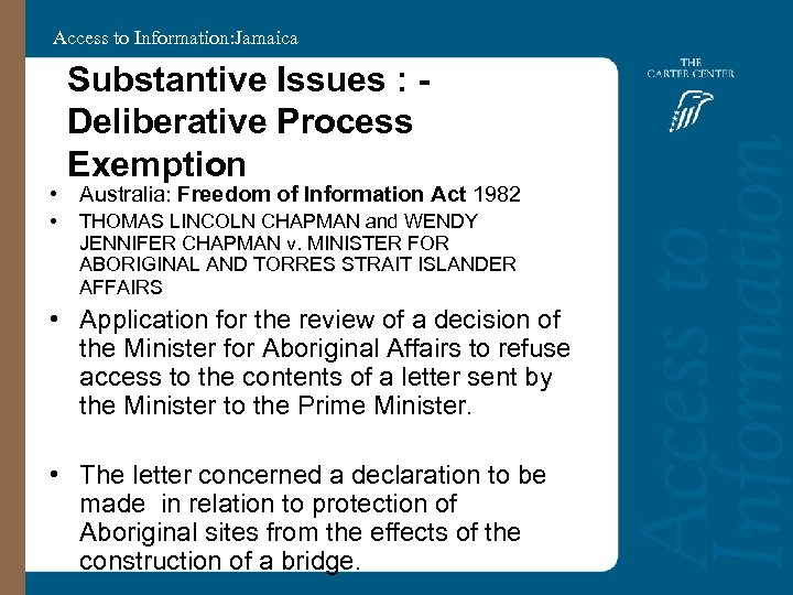 Access to Information: Jamaica Substantive Issues : Deliberative Process Exemption • Australia: Freedom of