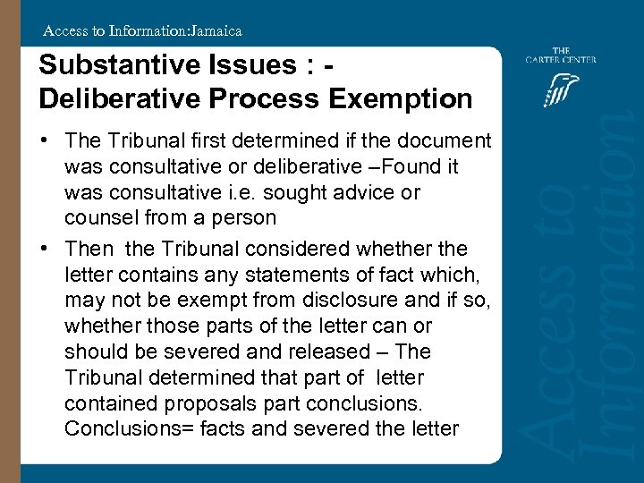 Access to Information: Jamaica Substantive Issues : Deliberative Process Exemption • The Tribunal first