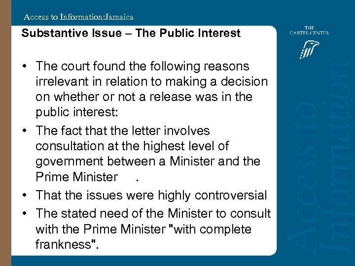 Access to Information: Jamaica Substantive Issue – The Public Interest • The court found