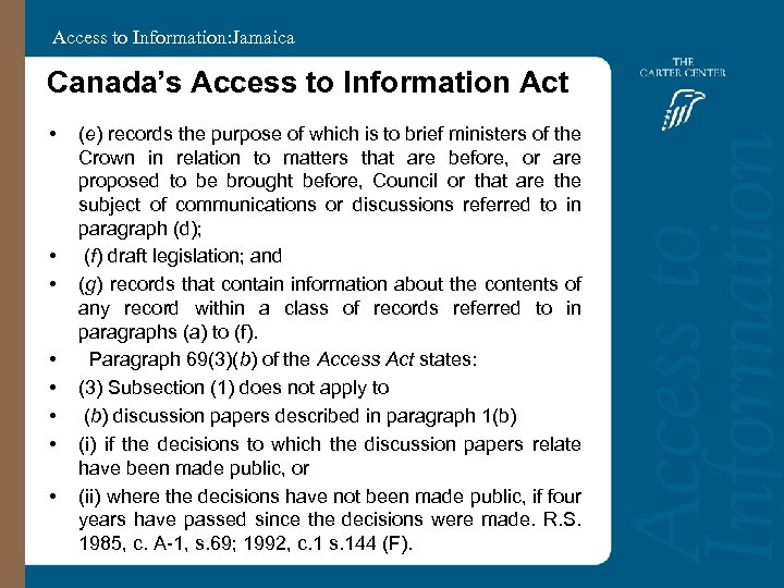 Access to Information: Jamaica Canada's Access to Information Act • • (e) records the