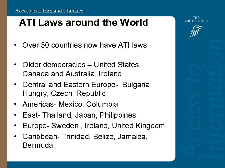 Access to Information: Jamaica ATI Laws around the World • Over 50 countries now