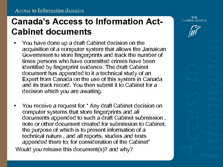 Access to Information: Jamaica Canada's Access to Information Act. Cabinet documents • • You